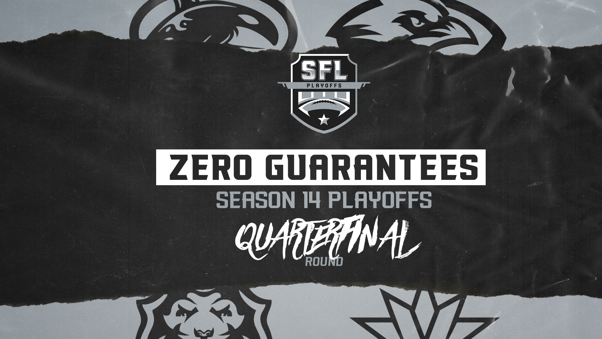 Zero Guarantees: Season 14 Quarterfinals Part One